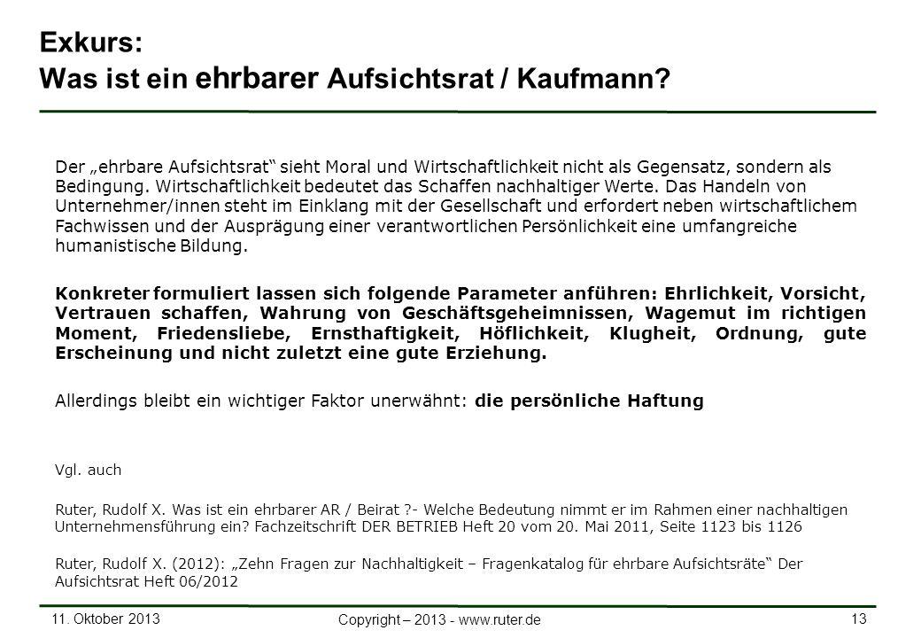 11. Oktober 2013 13 Copyright – 2013 - www.ruter.de Exkurs: Was ist ein ehrbarer Aufsichtsrat / Kaufmann? Der ehrbare Aufsichtsrat sieht Moral und Wir