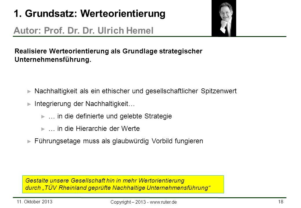 11. Oktober 2013 18 Copyright – 2013 - www.ruter.de Nachhaltigkeit als ein ethischer und gesellschaftlicher Spitzenwert Integrierung der Nachhaltigkei