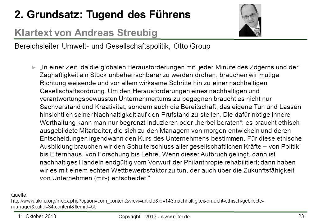 11. Oktober 2013 23 Copyright – 2013 - www.ruter.de In einer Zeit, da die globalen Herausforderungen mit jeder Minute des Zögerns und der Zaghaftigkei