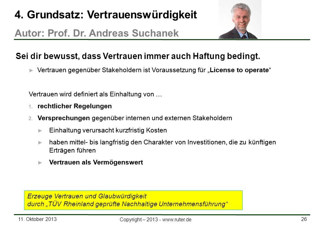 11. Oktober 2013 26 Copyright – 2013 - www.ruter.de Vertrauen gegenüber Stakeholdern ist Voraussetzung für License to operate Vertrauen wird definiert