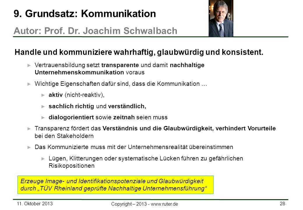 11. Oktober 2013 28 Copyright – 2013 - www.ruter.de Vertrauensbildung setzt transparente und damit nachhaltige Unternehmenskommunikation voraus Wichti