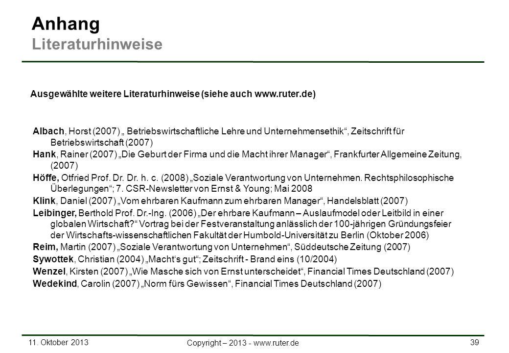 11. Oktober 2013 39 Copyright – 2013 - www.ruter.de Ausgewählte weitere Literaturhinweise (siehe auch www.ruter.de) Albach, Horst (2007) Betriebswirts