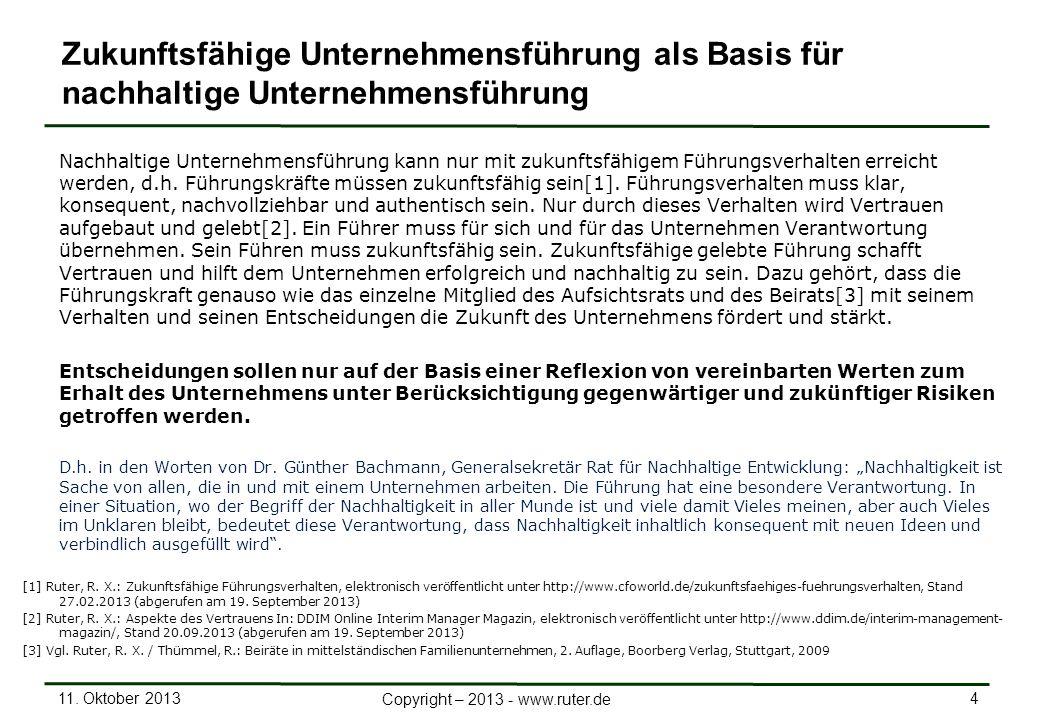 11. Oktober 2013 4 Copyright – 2013 - www.ruter.de Nachhaltige Unternehmensführung kann nur mit zukunftsfähigem Führungsverhalten erreicht werden, d.h