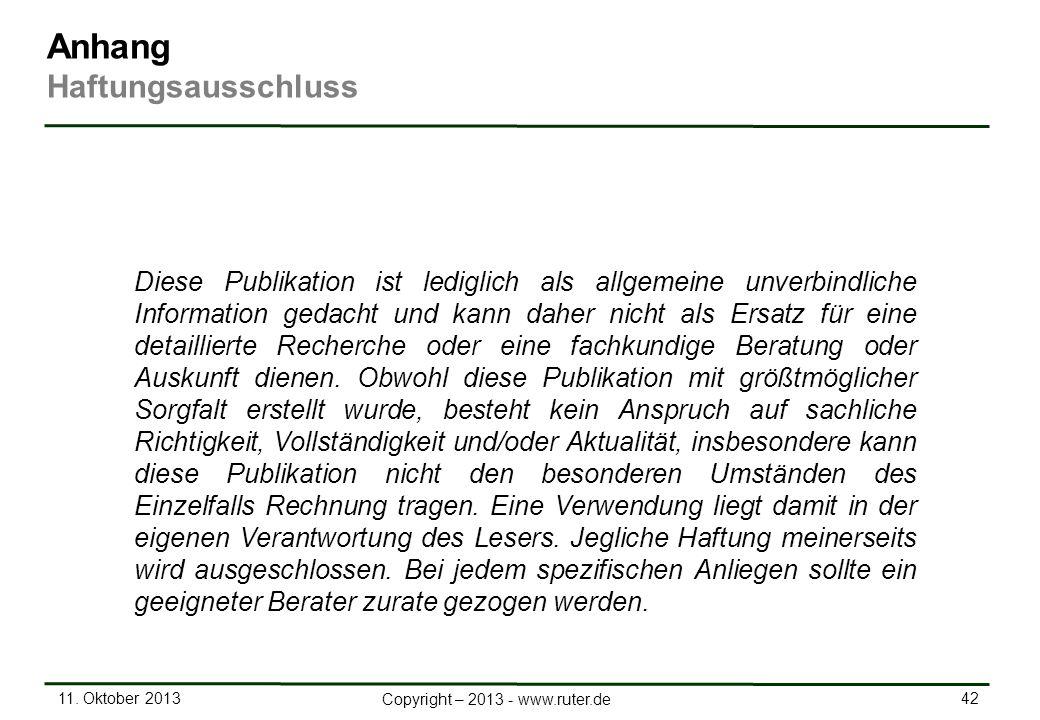 11. Oktober 2013 42 Copyright – 2013 - www.ruter.de Diese Publikation ist lediglich als allgemeine unverbindliche Information gedacht und kann daher n
