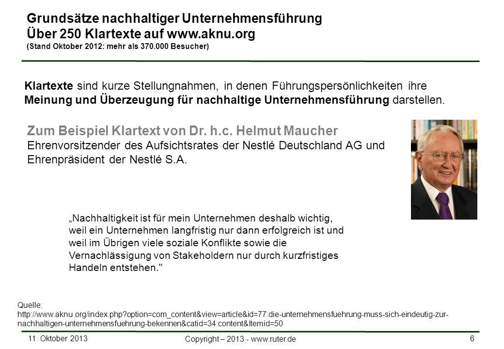 11. Oktober 2013 6 Copyright – 2013 - www.ruter.de Nachhaltigkeit ist für mein Unternehmen deshalb wichtig, weil ein Unternehmen langfristig nur dann