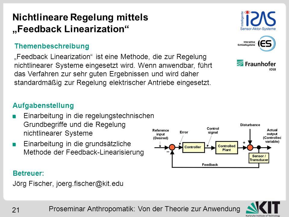 21 Nichtlineare Regelung mittels Feedback Linearization Aufgabenstellung Einarbeitung in die regelungstechnischen Grundbegriffe und die Regelung nicht