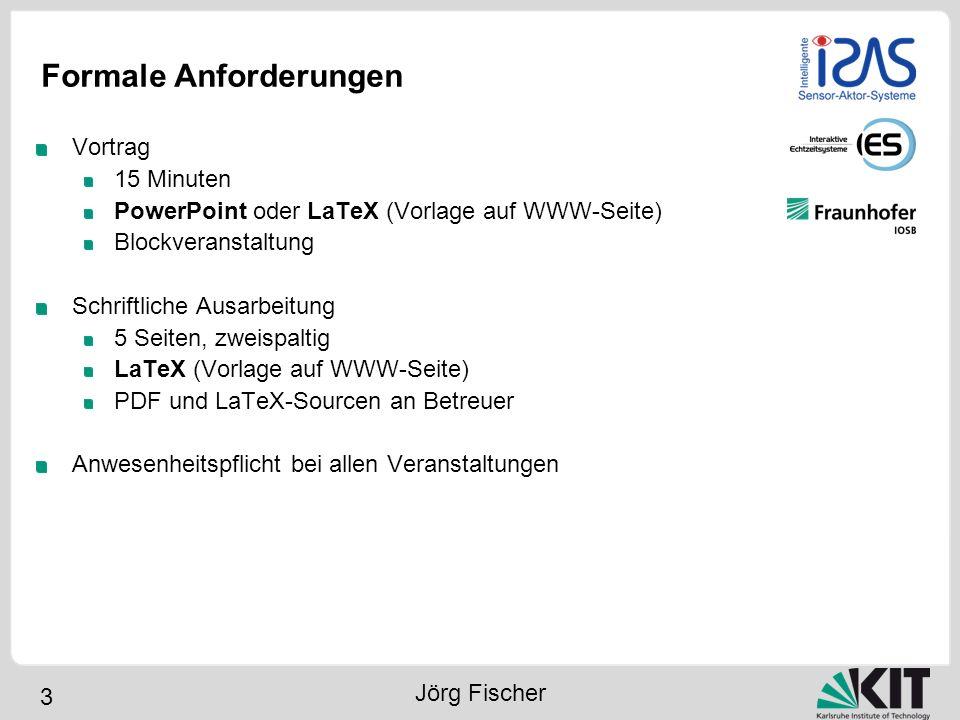 4 Ablauf des Seminars Themenauswahl Themen an Betreuer gebunden Recherche Empfohlene Literatur Eigenständige Recherche Ausarbeitung Vortrag Jörg Fischer