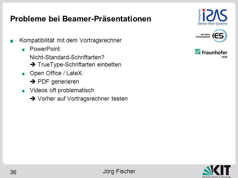 36 Probleme bei Beamer-Präsentationen Kompatibilität mit dem Vortragsrechner PowerPoint: Nicht-Standard-Schriftarten? TrueType-Schriftarten einbetten