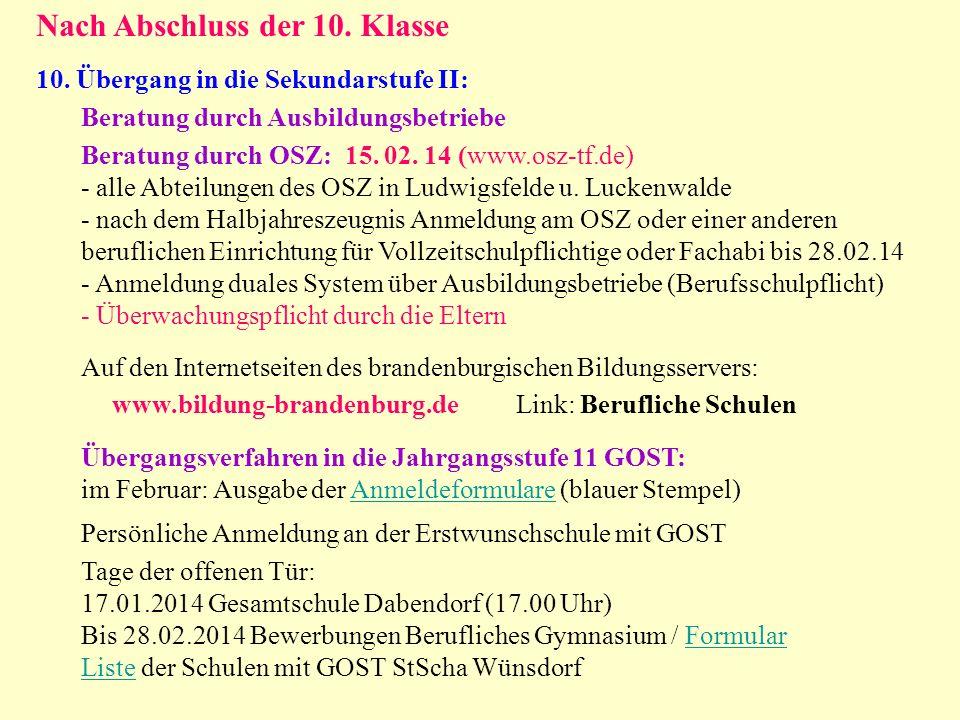 Nach Abschluss der 10. Klasse 10. Übergang in die Sekundarstufe II: Auf den Internetseiten des brandenburgischen Bildungsservers: www.bildung-brandenb