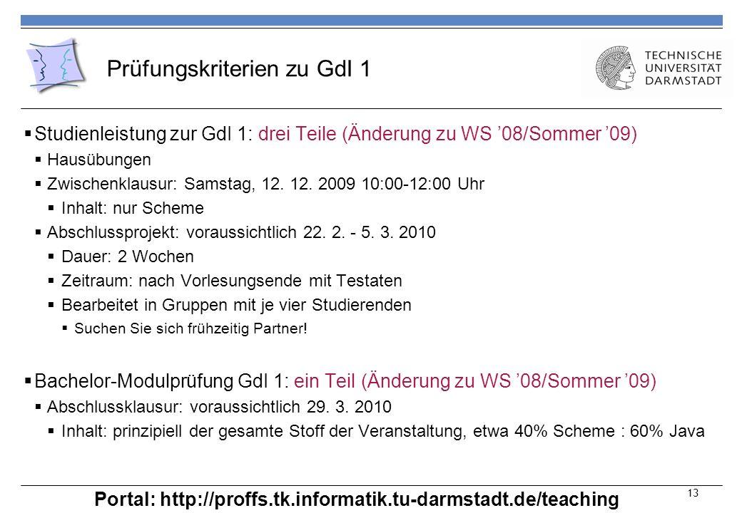 Prüfungskriterien zu GdI 1 Studienleistung zur GdI 1: drei Teile (Änderung zu WS 08/Sommer 09) Hausübungen Zwischenklausur: Samstag, 12.