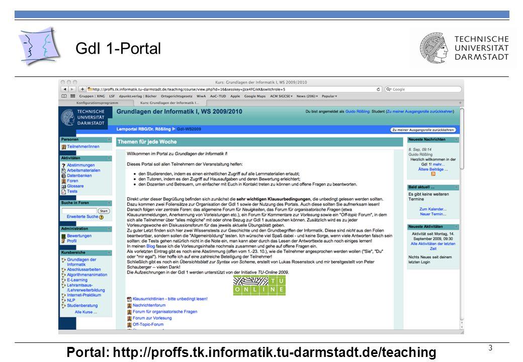 GdI 1-Portal 3 Portal: http://proffs.tk.informatik.tu-darmstadt.de/teaching