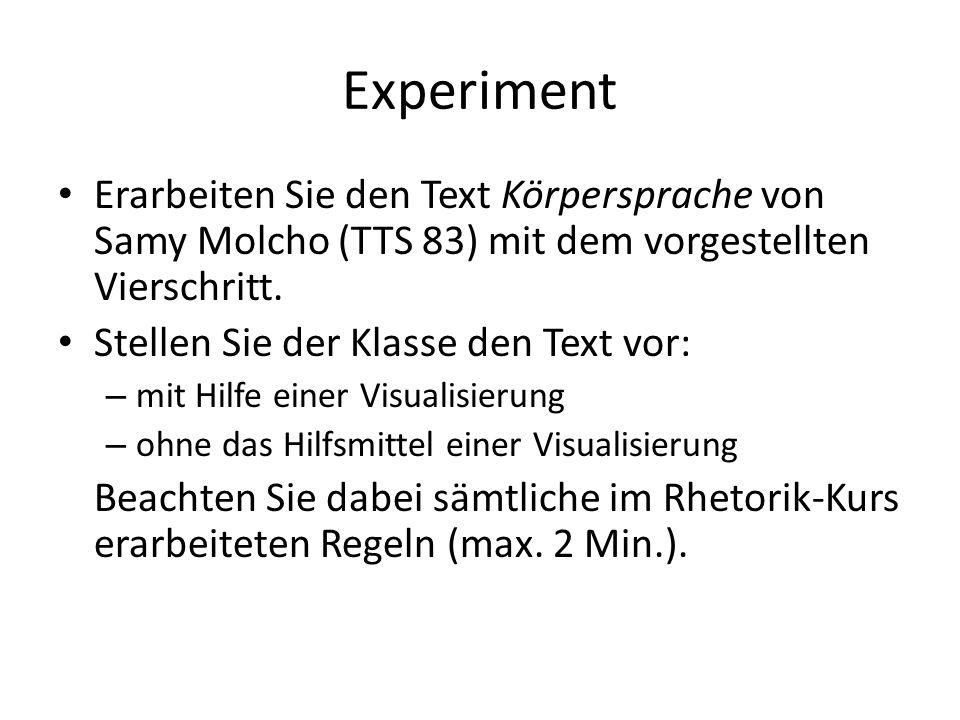Experiment Erarbeiten Sie den Text Körpersprache von Samy Molcho (TTS 83) mit dem vorgestellten Vierschritt. Stellen Sie der Klasse den Text vor: – mi