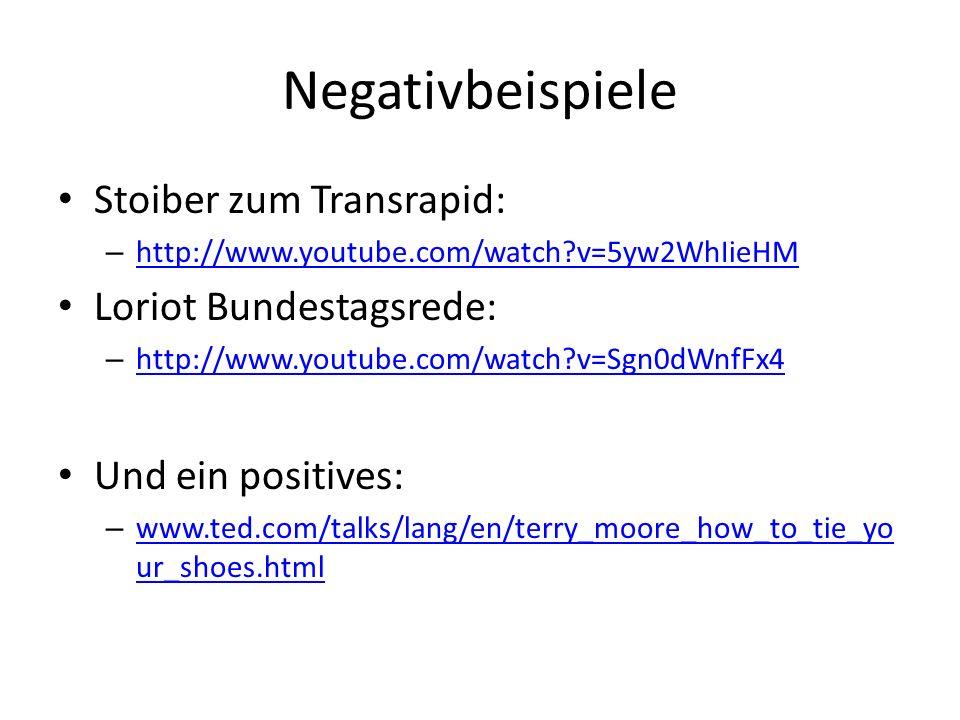 Negativbeispiele Stoiber zum Transrapid: – http://www.youtube.com/watch?v=5yw2WhIieHM http://www.youtube.com/watch?v=5yw2WhIieHM Loriot Bundestagsrede