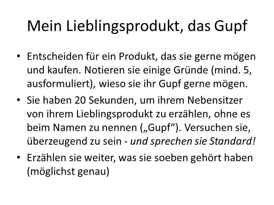 Mein Lieblingsprodukt, das Gupf Entscheiden für ein Produkt, das sie gerne mögen und kaufen. Notieren sie einige Gründe (mind. 5, ausformuliert), wies