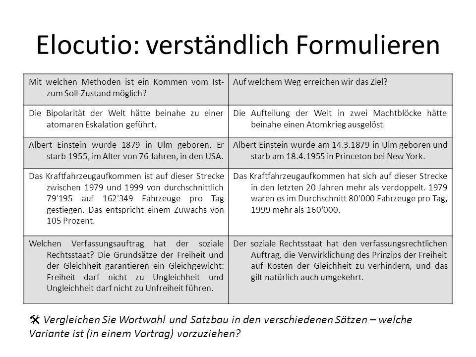 Elocutio: verständlich Formulieren Mit welchen Methoden ist ein Kommen vom Ist- zum Soll-Zustand möglich.