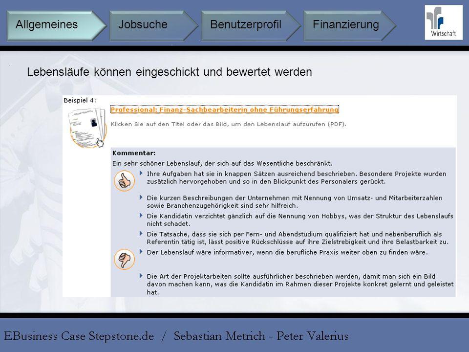 Jobsuche BenutzerprofilFinanzierungAllgemeines Lebensläufe können eingeschickt und bewertet werden