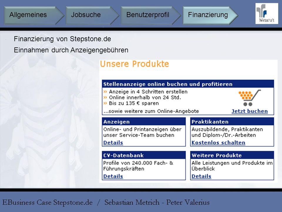 Finanzierung von Stepstone.de Einnahmen durch Anzeigengebühren Jobsuche BenutzerprofilFinanzierungAllgemeines
