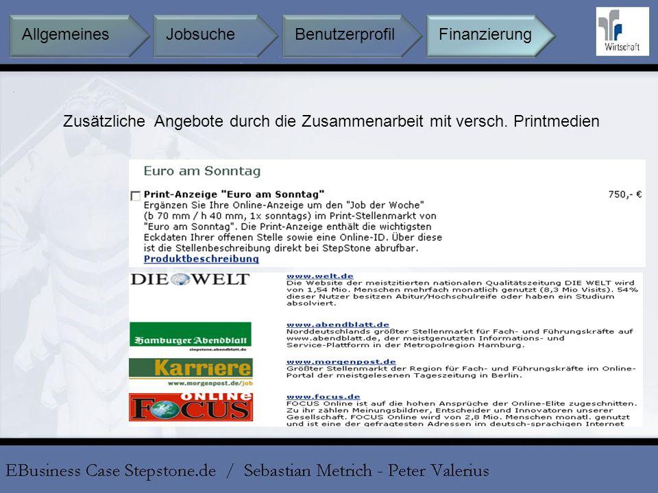 Zusätzliche Angebote durch die Zusammenarbeit mit versch. Printmedien Jobsuche BenutzerprofilFinanzierungAllgemeines