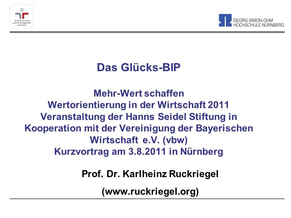 Das Glücks-BIP Mehr-Wert schaffen Wertorientierung in der Wirtschaft 2011 Veranstaltung der Hanns Seidel Stiftung in Kooperation mit der Vereinigung d