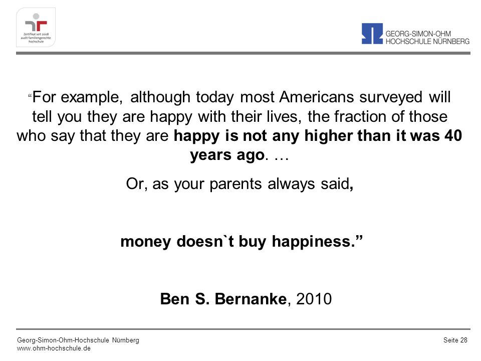 For example, although today most Americans surveyed will tell you they are happy with their lives, the fraction of those who say that they are happy i