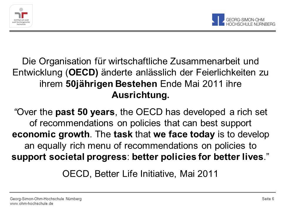 Die Organisation für wirtschaftliche Zusammenarbeit und Entwicklung (OECD) änderte anlässlich der Feierlichkeiten zu ihrem 50jährigen Bestehen Ende Mai 2011 ihre Ausrichtung.