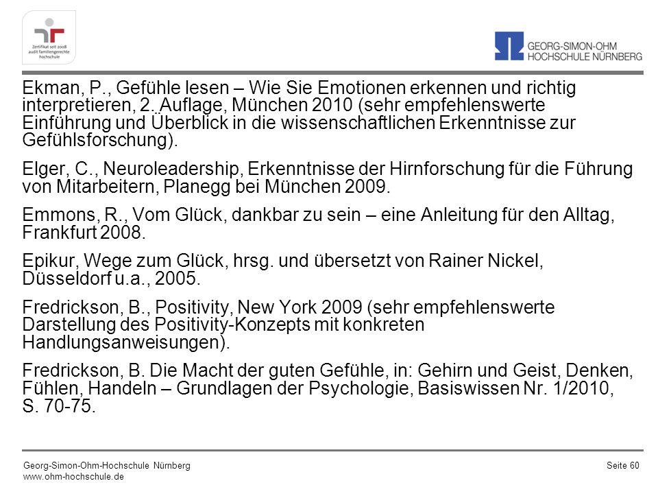 Ekman, P., Gefühle lesen – Wie Sie Emotionen erkennen und richtig interpretieren, 2. Auflage, München 2010 (sehr empfehlenswerte Einführung und Überbl