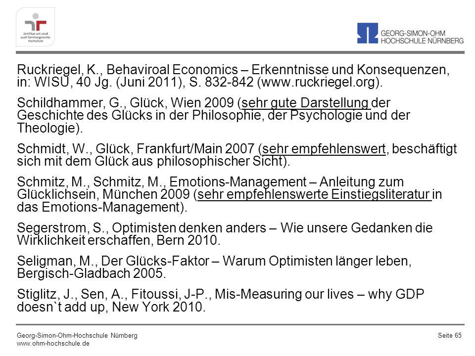 Ruckriegel, K., Behaviroal Economics – Erkenntnisse und Konsequenzen, in: WISU, 40 Jg. (Juni 2011), S. 832-842 (www.ruckriegel.org). Schildhammer, G.,