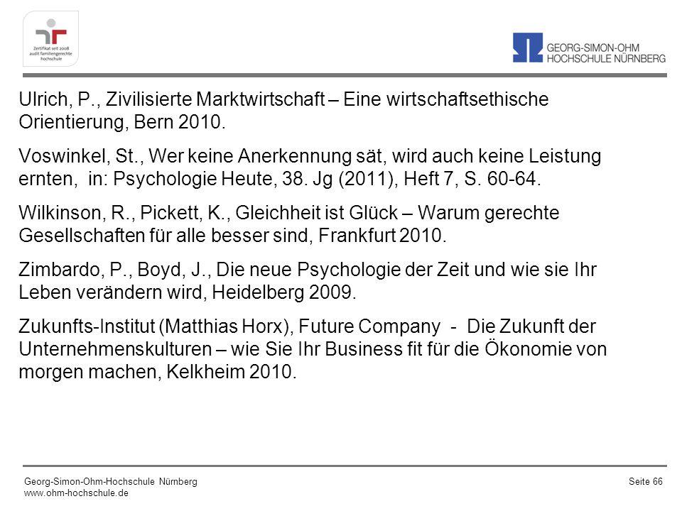 Ulrich, P., Zivilisierte Marktwirtschaft – Eine wirtschaftsethische Orientierung, Bern 2010. Voswinkel, St., Wer keine Anerkennung sät, wird auch kein