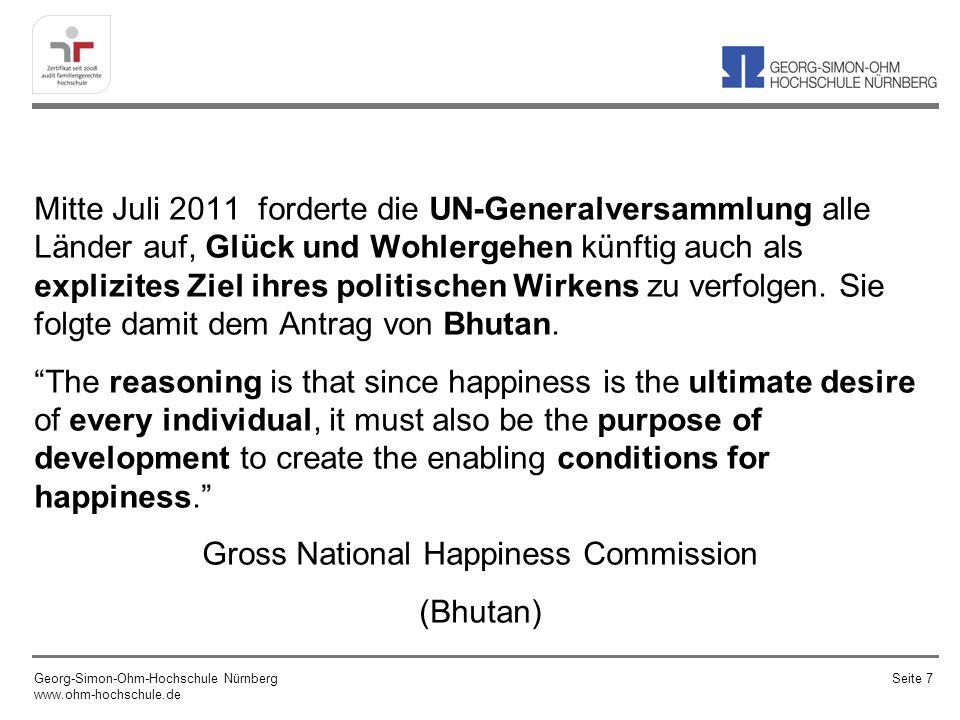 Mitte Juli 2011 forderte die UN-Generalversammlung alle Länder auf, Glück und Wohlergehen künftig auch als explizites Ziel ihres politischen Wirkens zu verfolgen.