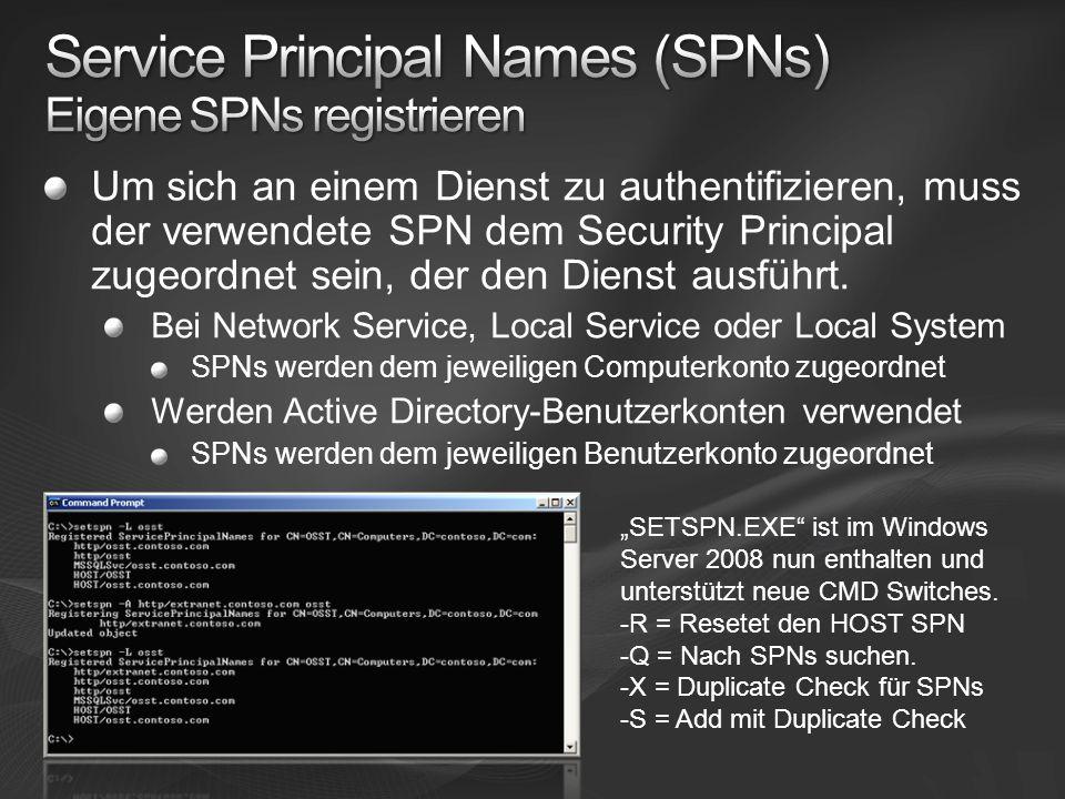 Um sich an einem Dienst zu authentifizieren, muss der verwendete SPN dem Security Principal zugeordnet sein, der den Dienst ausführt.