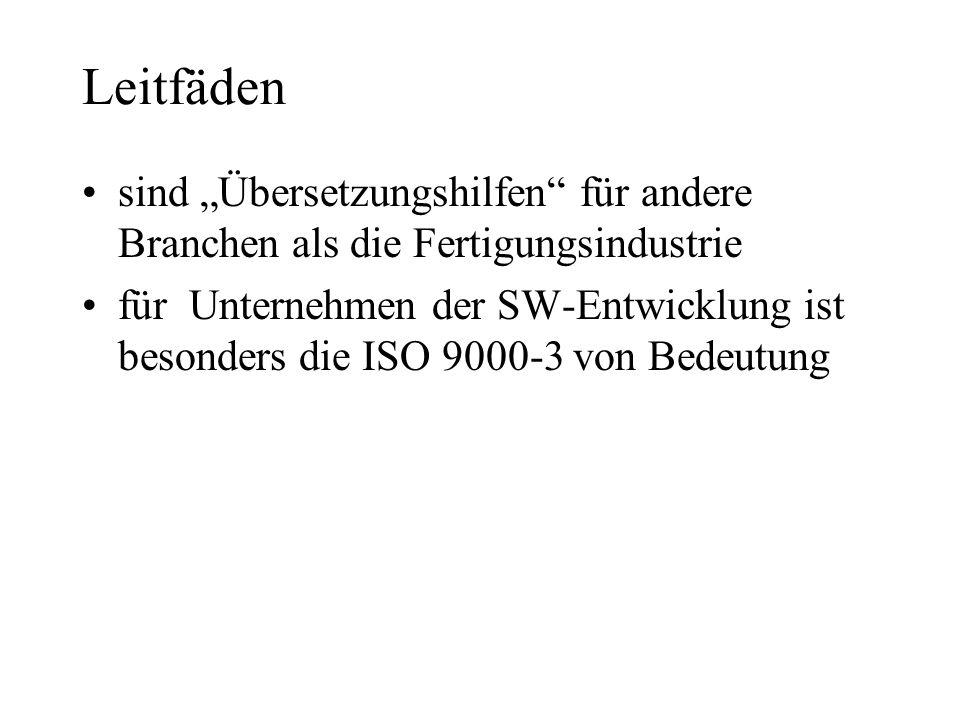 Leitfäden sind Übersetzungshilfen für andere Branchen als die Fertigungsindustrie für Unternehmen der SW-Entwicklung ist besonders die ISO 9000-3 von