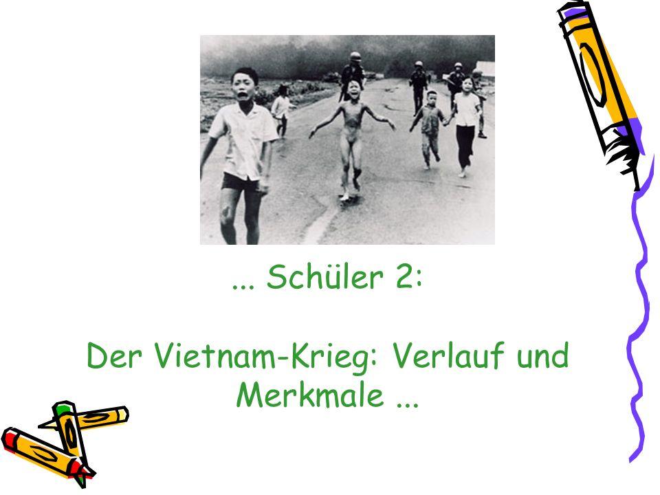 ... Schüler 2: Der Vietnam-Krieg: Verlauf und Merkmale...