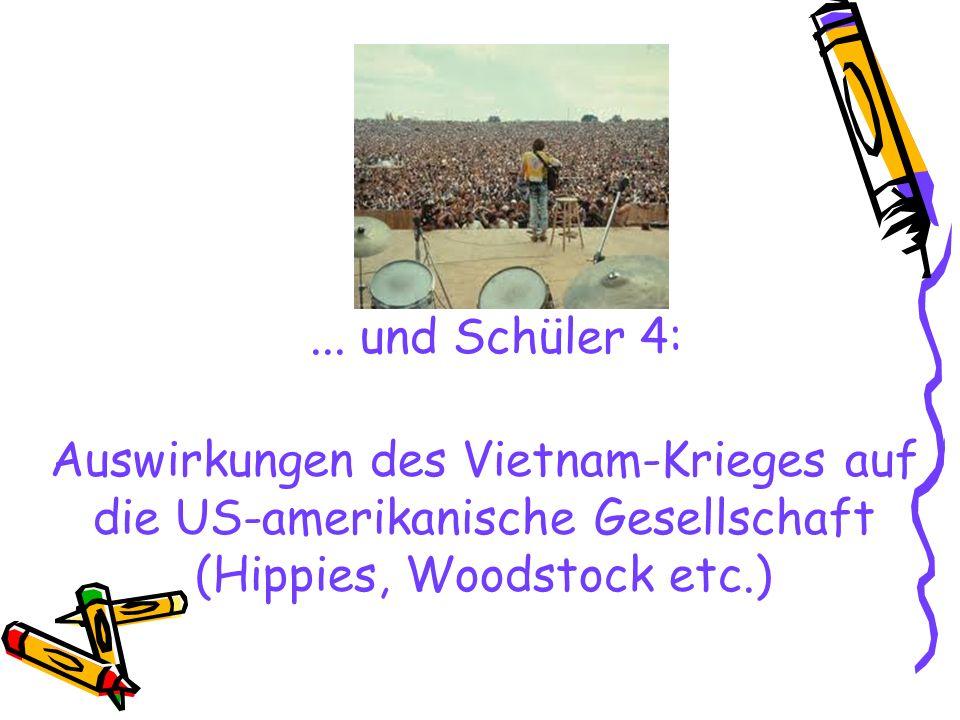 ... und Schüler 4: Auswirkungen des Vietnam-Krieges auf die US-amerikanische Gesellschaft (Hippies, Woodstock etc.)