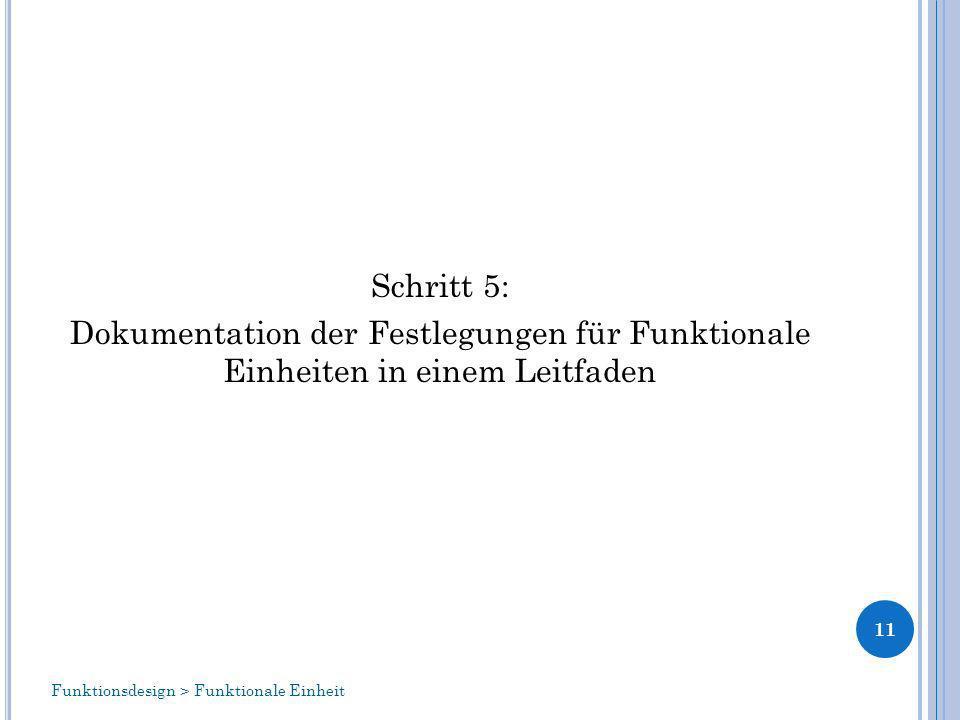 Schritt 5: Dokumentation der Festlegungen für Funktionale Einheiten in einem Leitfaden 11 Funktionsdesign > Funktionale Einheit