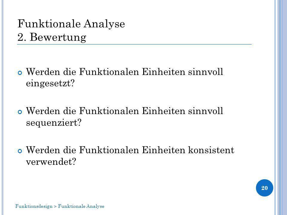Funktionale Analyse 2.Bewertung Werden die Funktionalen Einheiten sinnvoll eingesetzt.
