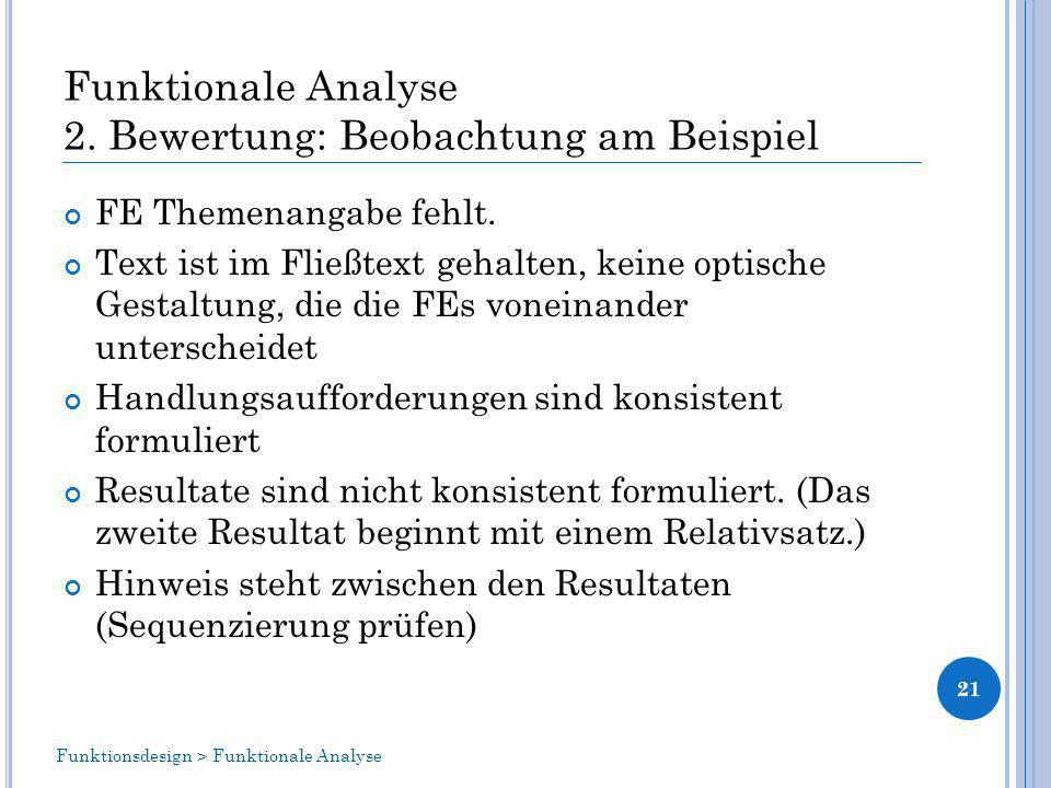 Funktionale Analyse 2.Bewertung: Beobachtung am Beispiel FE Themenangabe fehlt.