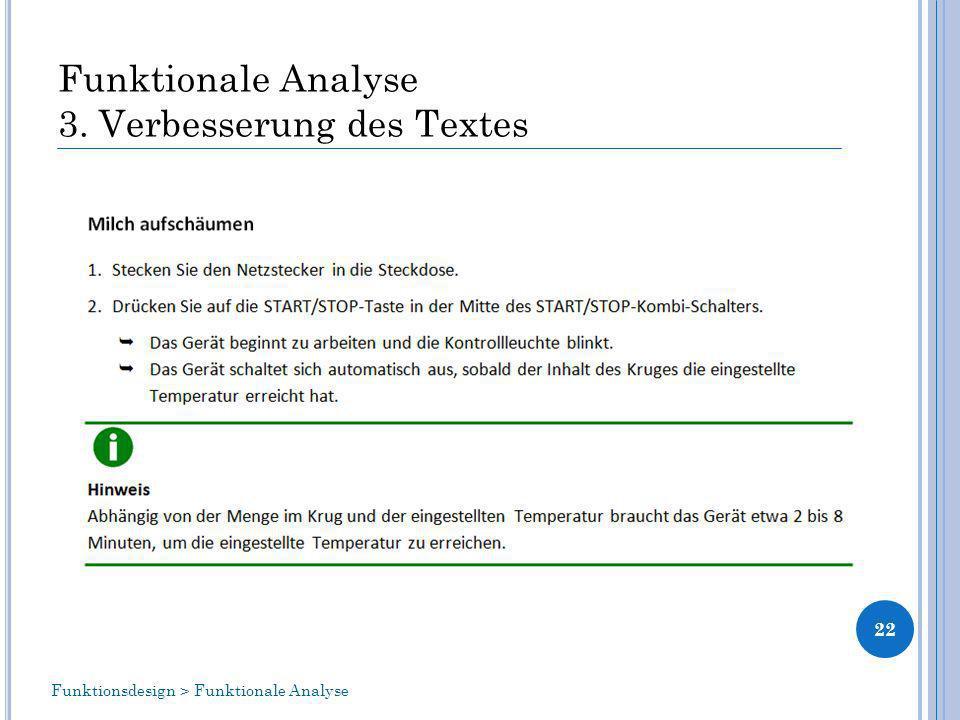 Funktionale Analyse 3. Verbesserung des Textes 22 Funktionsdesign > Funktionale Analyse