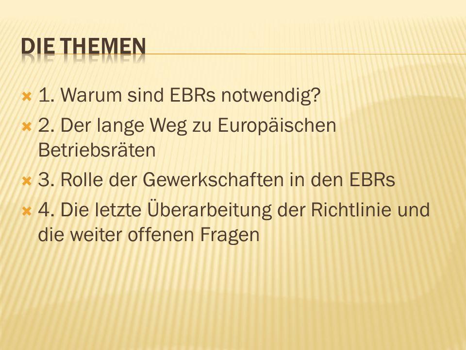 1. Warum sind EBRs notwendig. 2. Der lange Weg zu Europäischen Betriebsräten 3.