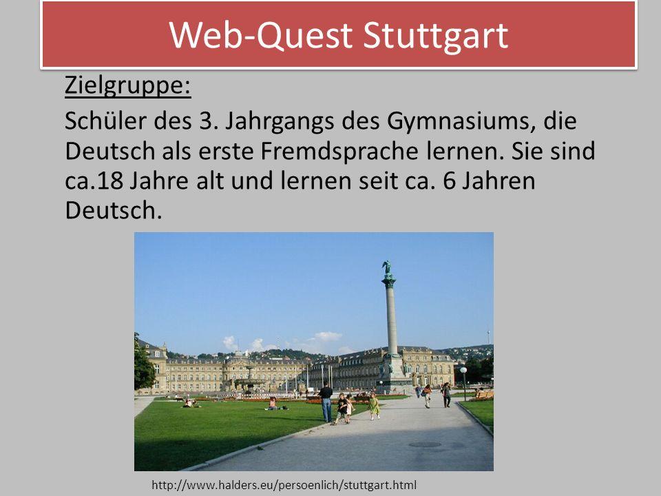 Web-Quest Stuttgart Einleitung und Ziel des Web-Quests: Jeder hat schon etwas von Stuttgart gehört.