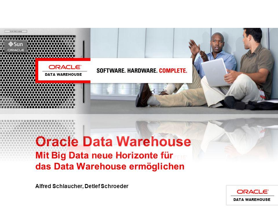 Oracle Data Warehouse Mit Big Data neue Horizonte für das Data Warehouse ermöglichen Alfred Schlaucher, Detlef Schroeder DATA WAREHOUSE
