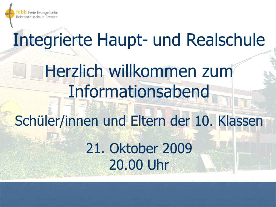 Integrierte Haupt- und Realschule Herzlich willkommen zum Informationsabend Schüler/innen und Eltern der 10.