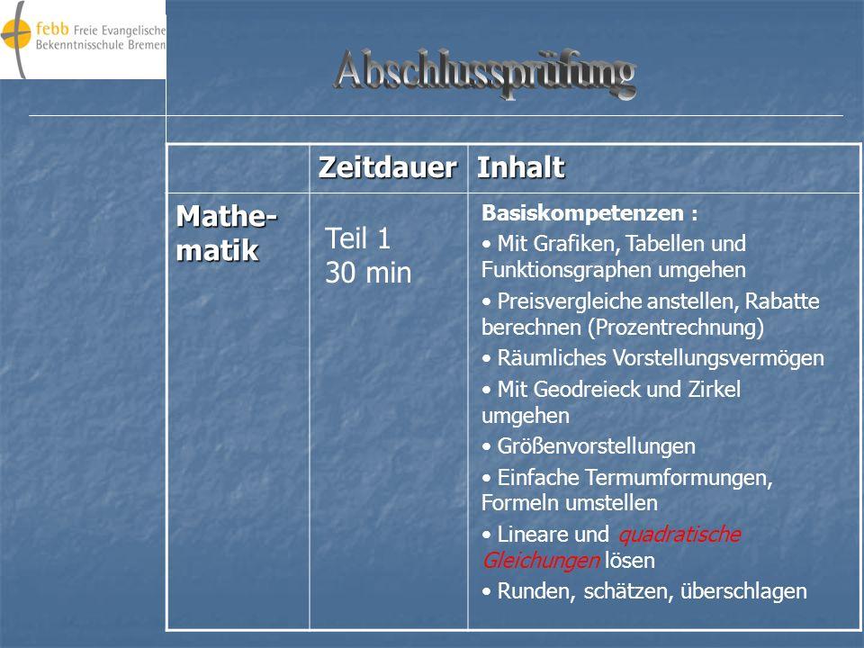 Eine schriftliche Prüfung erfolgt in den Fächern: Mathematik Deutsch Englisch Die Aufgaben für die schriftlichen Prüfungen werden vom Senator für Bild