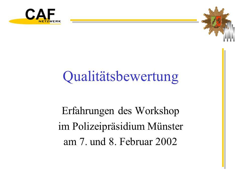 21.02.2002© PP Münster - Neue Steuerung2 Polizei Münster Ablauf: Polizei Münster CAF - die Vorbereitung CAF - die Durchführung CAF- die Kritik CAF - die Ergebnisse