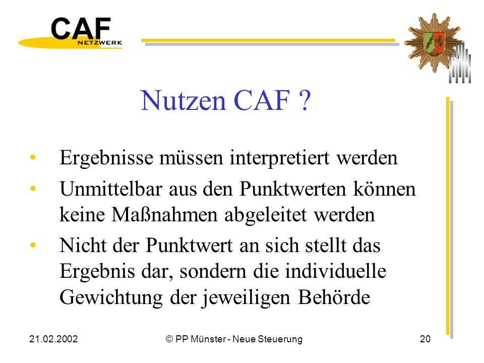 21.02.2002© PP Münster - Neue Steuerung20 Nutzen CAF .
