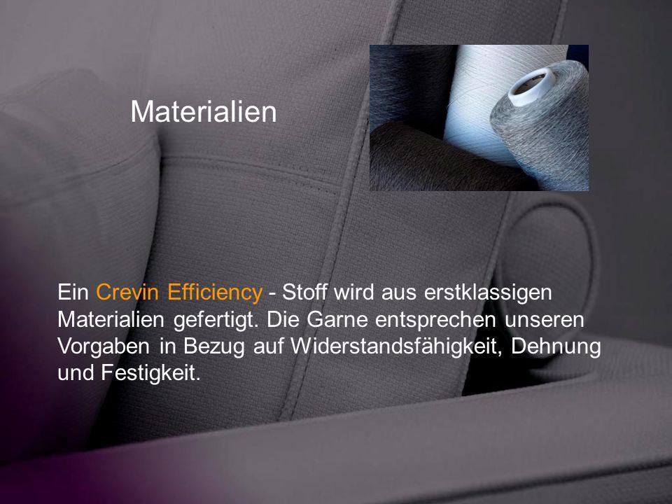 Materialien Ein Crevin Efficiency - Stoff wird aus erstklassigen Materialien gefertigt. Die Garne entsprechen unseren Vorgaben in Bezug auf Widerstand