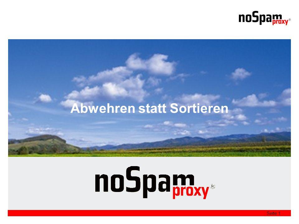 Seite 2 NoSpamProxy Abwehren statt Sortieren –der andere Ansatz für die Spam Behandlung Wir finden die Guten –Lernfähigkeit für gewünschte Kommunikationsbeziehungen Anpassbar auf das Unternehmen –Detailliertes Regelwerk mit Filtern und Aktionen