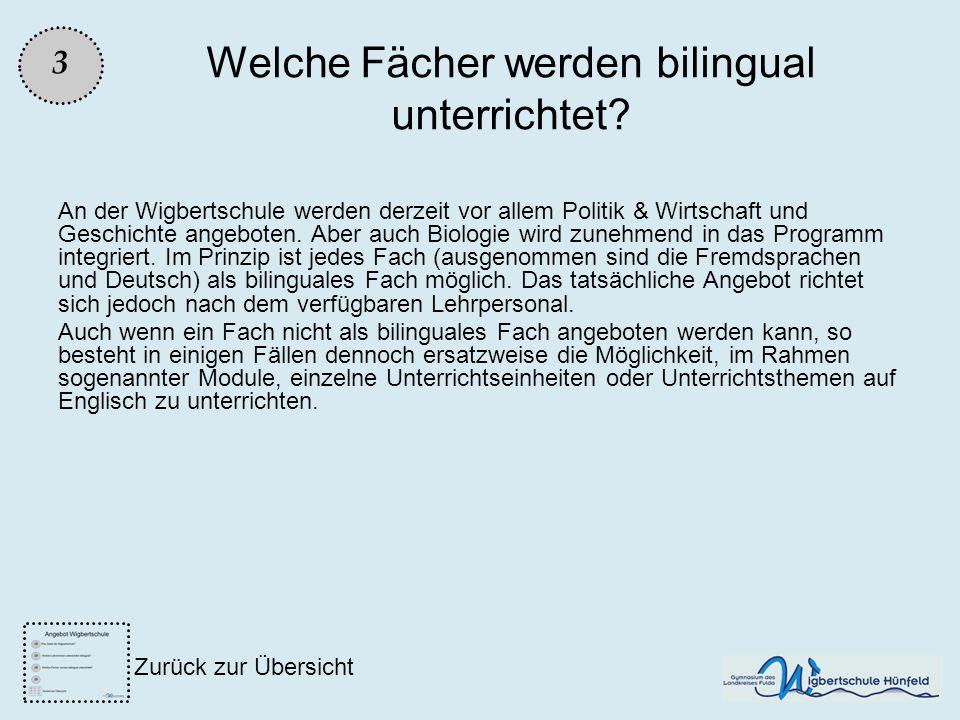 Welche Fächer werden bilingual unterrichtet? An der Wigbertschule werden derzeit vor allem Politik & Wirtschaft und Geschichte angeboten. Aber auch Bi