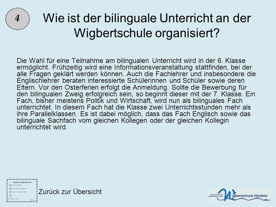 Wie ist der bilinguale Unterricht an der Wigbertschule organisiert? Die Wahl für eine Teilnahme am bilingualen Unterricht wird in der 6. Klasse ermögl