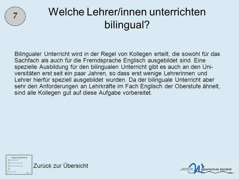 Welche Lehrer/innen unterrichten bilingual? Bilingualer Unterricht wird in der Regel von Kollegen erteilt, die sowohl für das Sachfach als auch für di