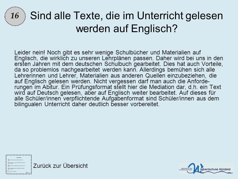 Sind alle Texte, die im Unterricht gelesen werden auf Englisch? Leider nein! Noch gibt es sehr wenige Schulbücher und Materialien auf Englisch, die wi